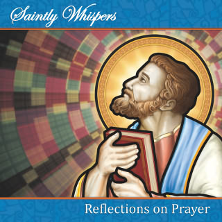 Saintly Whispers - Reflections on Prayer